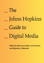 Book jacket: The Johns Hopkins Guide to Digital Media