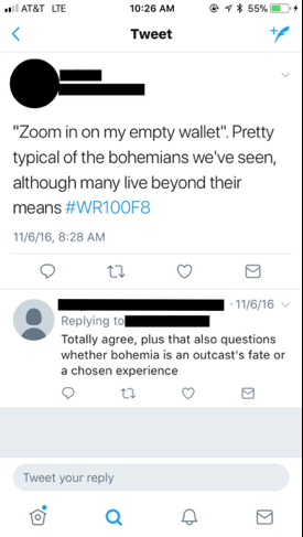 "Figure 8: This image depicts a screenshot of a student's tweet, which reads, ""Zoom in on my empty wallet"". Pretty typical of the bohemians we've seen, although many live beyond their means #WR100F8."" The image also pictures another student's response to this tweet, which reads, ""Totally agree, plus that also questions whether bohemia is an outcast's fate or a chosen experience."""