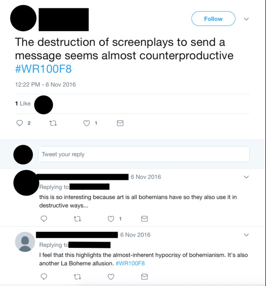 "Figure 9: This image depicts a student's tweet, which reads, ""The destruction of screenplays to send a message seems almost counterproductive #WR100F8."" The image shows that the tweet received ""1 Like."" The image also includes two students' responses. The first reads, ""this is so interesting because art is all the bohemians have so they also use it in destructive ways…"" The second reads, ""I feel that this highlights the almost-inherent hypocrisy of bohemianism. It's also another La Boheme allusion."""
